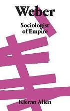 Weber: Sociologist of Empire, Allen, Kieran, New