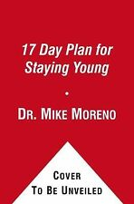 The 17 Day Plan to Stop Aging by Moreno, Dr. Mike, Good Book