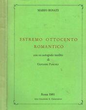 ESTREMO OTTOCENTO ROMANTICO. CON UN AUTOGRAFO INEDITO DI GIOVANNI PASCOLI. 1963.