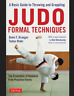 Judo Formal Techniques: A Basic Guide to Throwing and Grappling Draeger Kano