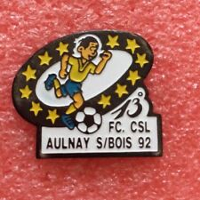 Pins FOOTBALL Foot CLUB FC CSL AULNAY SOUS BOIS 92