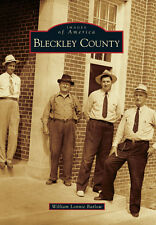 Bleckley County [Images of America] [GA] [Arcadia Publishing]