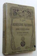 24288 Manuali Hoepli - V. Goffi - Disegnatore meccanico - IV ed. 1909