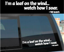 """""""I'm a leaf on the wind..."""" FIREFLY SERENITY Vinyl Decal Sticker Wash Quote"""