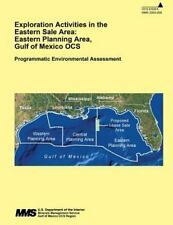 Exploration Activities in the Eastern Sale Area: Eastern Planning Area, Gulf...