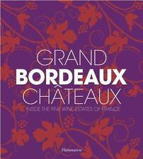 Grand Bordeaux Châteaux: Inside the Fine Wine Estates of France, Chaix, Philippe