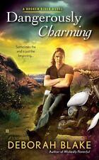 Dangerously Charming by Deborah Blake (Paperback)