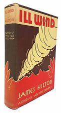 James Hilton - Ill Wind - FIRST EDITION in Dustjacket - William Morrow, 1932