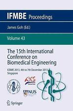 The 15th International Conference on Biomedical Engineering : ICBME 2013, 4th...