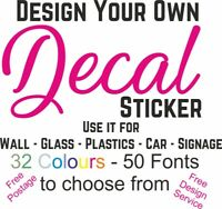 Personalised Custom Sticker Decal Vinyl Mural Wall Quote Logo Image Design