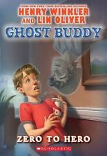 Ghost Buddy: Zero to Hero 1 by Henry Winkler and Lin Oliver (2012, Paperback)