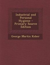 Industrial and Personal Hygiene by Kober, George Martin -Paperback
