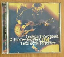 George Thorogood & The Destroyers -Lets Work Together, LIVE cd