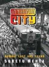 Maximum City: Bombay Lost and Found,Suketu Mehta