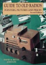 Guide To Old Radios: Pointers, Pictures, And Prices By Johnson Excellent Cond!