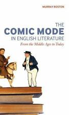 The Comic Mode In English Literature: From The Middle Ages To Today: By Murra...