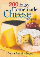 200 Easy Homemade Cheese Recipes: From Cheddar and Brie to Butter and-ExLibrary