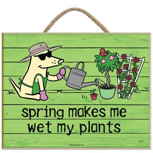 Teddy the Dog Plaque Spring Makes Me Wet My Plants Wooden Sign Gardening Ltd Ed