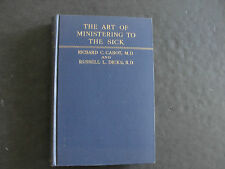 The Art Of Ministering To The Sick by Richard C. Cabot and Russell L. Dicks