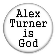 "Alex Turner is God 25mm 1"" Pin Button Badge Suck it and See Arctic Monkeys"