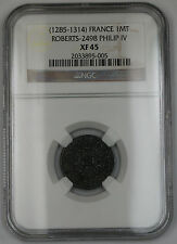 1285-1314 France Mailles Tierces Coin Roberts-2498 Philip IV NGC XF 45 AKR