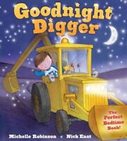 Goodnight Digger : The Perfect Bedtime Book!, Paperback by Robinson, Michelle...