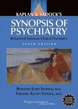 Synopsis of Psychiatry Behavioral Sciences / Clinical Psychiatry Benjamin James