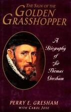 The Sign of the Golden Grasshopper : A Life of Sir Thomas Gresham by Carol.