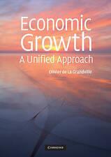 Economic Growth: A Unified Approach, de la Grandville, Olivier de la, New Book