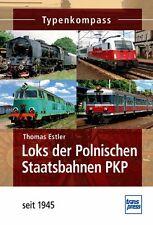 Loks der Polnischen Staatsbahnen PKP seit 1945 Daten Modelle Fakten Typen Buch