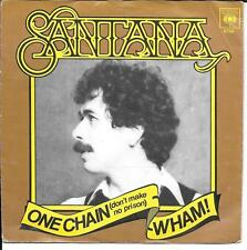 "45 TOURS / 7"" SINGLE--SANTANA--ONE CHAIN / WHAM--1978"