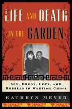 Life and Death in the Garden: Sex, Drugs, Cops, and Robbers in Wartime-ExLibrary