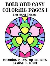 Left-Hand Coloring Bks.: Bold and Easy Coloring Pages 1 : Left Hand Edition...
