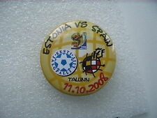 2008 Estonia - Spain WC-2010 Qualfier / PIN BADGE football soccer