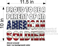 Proud To Be A Parent Of An American Soldier Car / Truck Window Vinyl Decal New!
