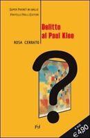 Delitto Al Paul Klee ,Cerrato, Rosa  ,Fratelli Frilli Editori,2011