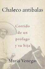 Chaleco Antibalas: Corrido de un Profugo y su Hija = Bulletproof Vest (Paperback