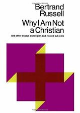 Why I Am Not a Christian and Other Essays on Religion and Related Subjects by Be