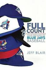 NEW Full Count: Four Decades of Blue Jays Baseball by Jeff Blair