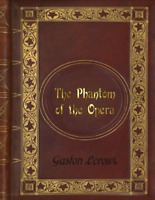 Gaston Leroux - The Phantom of the Opera New