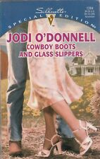 Silhouette Special Edition Cowboy Boots And Glass Slippers 1284 Jodi O'Donnell