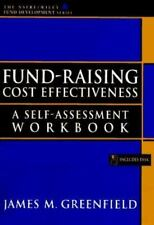 Fund-Raising Cost Effectiveness: A Self-Assessment Workbook AFP/Wiley Fund Deve