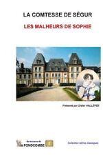 Les Malheurs de Sophie by Sophie Rostopchine Comtesse de Ségur (2015, Paperback)