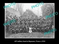 OLD POSTCARD SIZE PHOTO OF THE AIF ANZAC MILITARY BAND BAPAUME FRANCE c1916