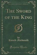 NEW The Sword of the King (Classic Reprint) by Ronald Macdonald