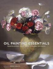 Oil Painting Essentials : Mastering Portraits, Figures, Still Life,...