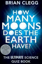 How Many Moons Does the Earth Have?: The Ultimate