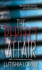 The Shady Sisters Trilogy: The Perfect Affair by Lutishia Lovely (2016,...