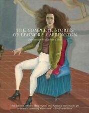 Complete Stories of Leonora Carrington, Paperback by Carrington, Leonora; Dav...