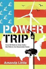 Power Trip: From Oil Wells to Solar Cells---Our Ride to the Renewable Future, Li